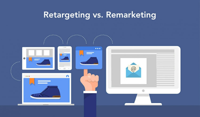 Digital Marketing: Which One Is The Best? Retargeting OR Remarketing?