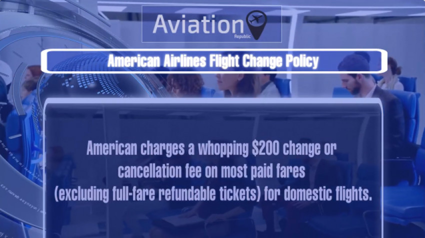 American Airlines Flight Change Policy: +1 833 584-08-69
