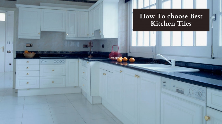 How To choose Best Kitchen Tiles